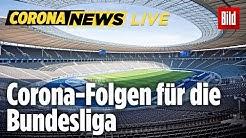 🔴 Die Bundesliga spricht über die Folgen der Corona-Krise