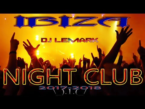 IBIZA***** -2017-  🔊THE SOUND OF THE NIGHT) -🤜Dj LEMARK🤛- (🔊 : * CLUB HOUSE + TRIBAL + TECH HOUSE *