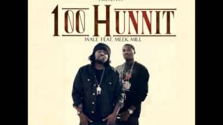 Wale Feat. Meek Mill - 100 hunnit