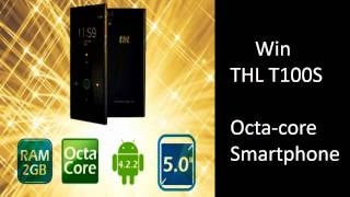 Win an octacore THL T100S Android Smartphone