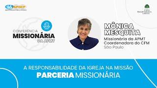 Parceria Missionária com Mônica Mesquita | Conferência Missionária da APMT