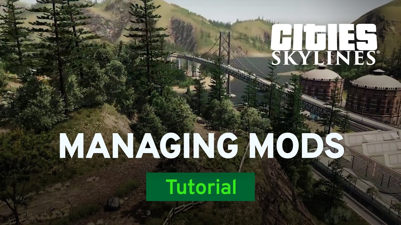 Managing Your Mod Collection by Strictoaster | Mod Workshop | Cities:  Skylines