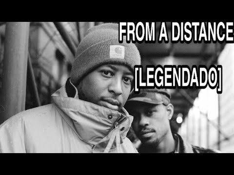 gang-starr---from-a-distance-(feat.-jeru-the-damaja)-[legendado]-pt-br