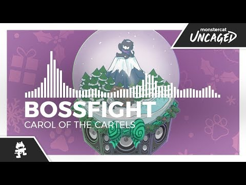 Bossfight - Carol of the Cartels [Monstercat Release]