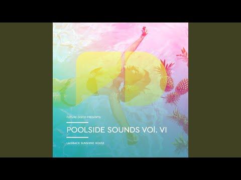 Future Disco Presents: Poolside Sounds, Vol. VI