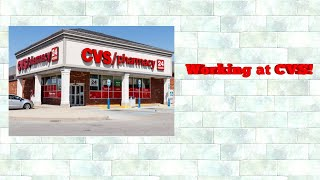 My experience working at CVS!