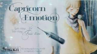 """Capricorn Emotion 1 -  Ma Kết - nghe bằng mắt, nhìn bằng trái tim"""""""