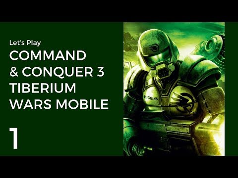 Let's Play Command & Conquer 3: Tiberium Wars Mobile | Chapter I: Tutorial