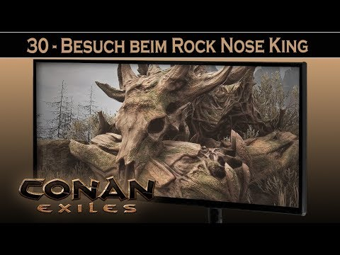 Conan Exiles - #30 Besuch Beim Rock Nose King ⚔ Conan Exiles German Gameplay Deutsch
