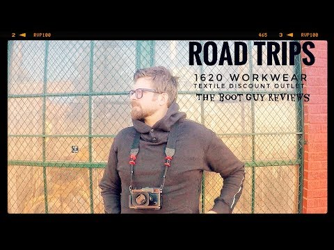 ROAD TRIPS [ first look @ 1620 workwear and discount textile mart ] [ The Boot Guy Reviews ]