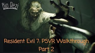 Walkthrough: Resident Evil 7 Biohazard (PS4 Pro + PSVR) - Part 2
