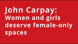 John Carpay: Women and girls deserve female-only spaces