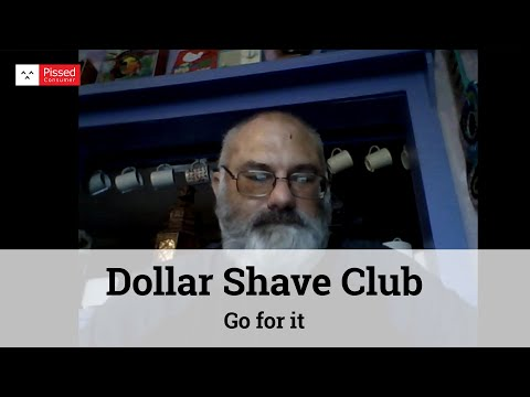Dollar Shave Club Reviews - Go For It @ Pissed Consumer Interview