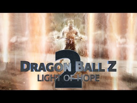 Dragon Ball Z: Light of Hope 2 - Teaser Trailer (Fan Film)