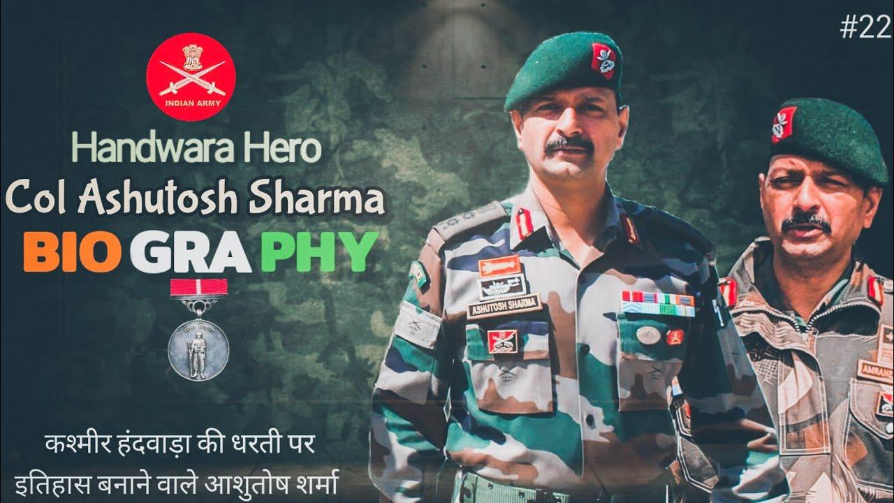 Colonel Ashutosh Sharma Biography |#22| May 2020: Handwara Kashmir  Hero | हिंदी | सेना मैडल विजेता
