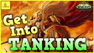 Get Into Tanking - WoW Legion Beginner Guide - Tips To Get You Started