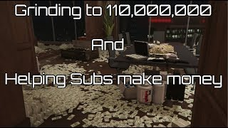 GTA 5 Online Grinding to 110,000,000 and Helping Subs Make Money (PS4)