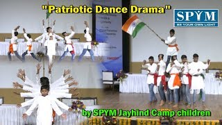 Patriotic Dance Drama by SPYM Jayhind Camp children.