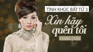 Xin Hãy Quên Tôi [ HD ] - Hoàng Châu