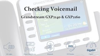 How to check voicemail on the Grandstream GXP2140 & GXP2160 VoIP phones