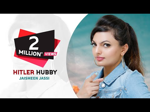 Hitler Hubby | Full HD Video | Jaismeen Jassi Feat. Dhillon | New Punjabi Songs 2018