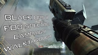 Black Ops II 'Fob Spectre' Campaign Walkthrough