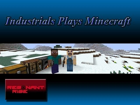 "Industrials plays Minecraft: Resonant Rise Ep6 part 4 of ""a ton"""