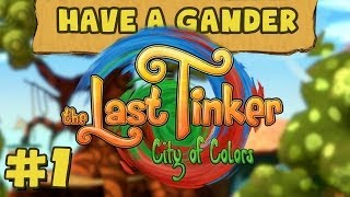 The Last Tinker: City Of Colors - Part 1 (Have A Gander)