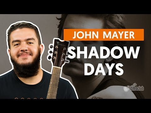 Shadow Days - John Mayer (aula De Violão Simplificada)