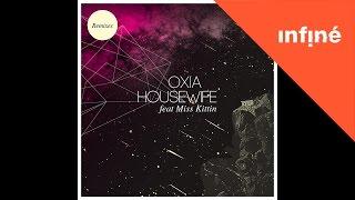 Oxia / Miss Kittin - Housewife (Society Of Silence Remix)  [feat. Miss Kittin]