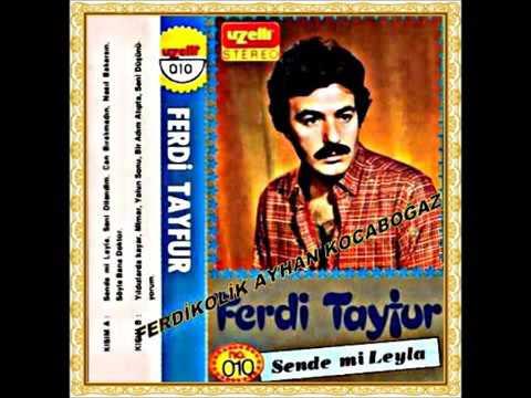 Ferdi Tayfur Sende Mi Leyla Full Albüm Şarkıları