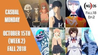 Casual Monday - Oct 15th (Week 2) | A look at several anime through week 2 of the Fall 2018 season