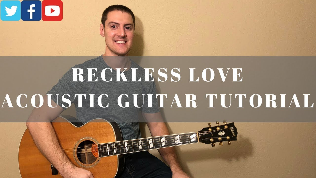 Reckless Love Acoustic Guitar Tutorial Wchord Chart Cory Asbury