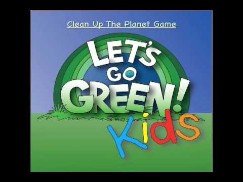 Lets Go Green Kids -Clean up the Planet Game