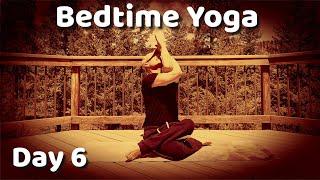 Day 6 - DEEP Yoga Stretch - 7 Day Bedtime Yoga Challenge