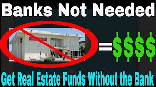 Get Loans Without The Bank |Find Money For Real Estate without Banks