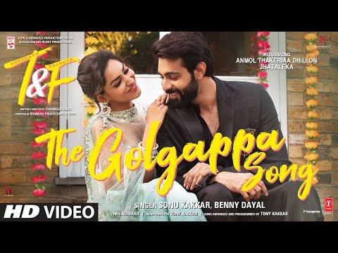Golgappa Song: Tuesdays & Fridays | Sonu K, Benny D | Kumaar, Tony K | Anmol T Dhillon, Jhataleka