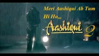 Meri Aashiqiu Ab Tum Hi Ho, Original Karaoke With Lyrics,Aashiqiu2,