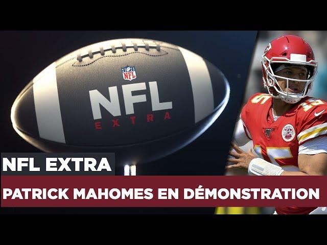 "NFL Extra : Patrick ""showtime"" Mahomes en démonstration"