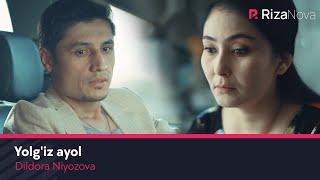 Dildora Niyozova - Yolgiz ayol (Music Video)