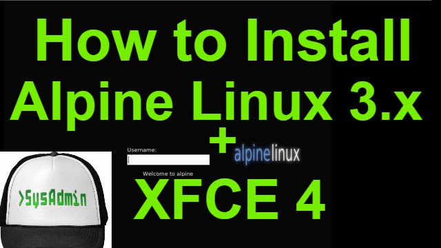 How to Install Alpine Linux 3 4 2 + XFCE 4 Desktop on VMware  Workstation/Player Easy Tutorial [HD]