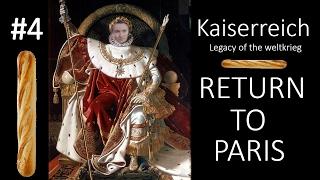 HoI4 - Kaiserreich - Return to Paris - Part 4
