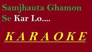 Samjhauta Ghamon Se Karlo Karaoke || Kishore Kumar || Karaoke Track