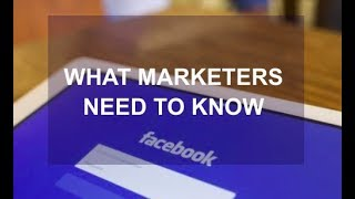 Facebook's 2018 Algorithm Changes - What Marketers Need To Know