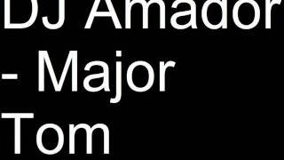 DJ Amador - Major Tom