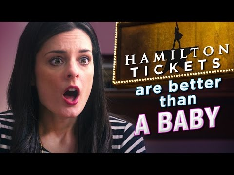 Hamilton Tickets Are Better Than A Baby