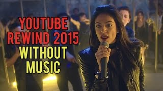 YouTube Rewind 2015 WITHOUT MUSIC