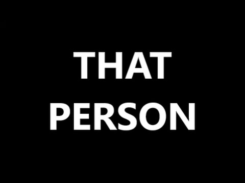 THAT PERSON