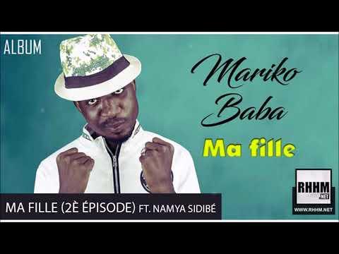 20. MARIKO BABA Ft. NAMYA SIDIBÉ - MA FILLE (2È ÉPISODE) - Album : MA FILLE (2018)