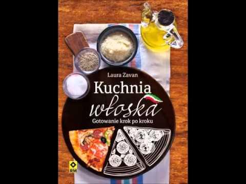 Kuchnia Wloska Gotowanie Krok Po Kroku Laura Zavan Ksiazka Demo